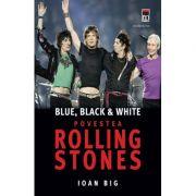 Imagine Blue, Black And White - Povestea Rolling Stones - Ioan Big