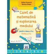Caiet de Matematica si explorarea mediului pentru clasa a II-a semestrul II - Stefan Pacearca imagine librariadelfin.ro