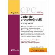 Codul de procedura civila si 12 legi uzuale. Editie actualizata la 3 ianuarie 2019. Cuprinde modificari aduse prin Legea nr. 310-2018 (M. Of. nr. 1074