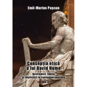 Conceptia etica a lui David Hume. Deschideri, limite si implicatii in contemporaneitate - Emil-Marius Pascan