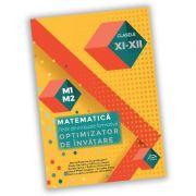 Teste de evaluare formativa - Matematica - clasele XI-XII - OPTIMIZATOR DE INVATARE imagine librariadelfin.ro