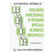 Breviar de explorari functionale si ingrijiri, pentru scolile sanitare (Lucretia Titirca) imagine librariadelfin.ro