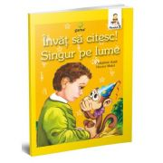 Invat sa citesc! Nivelul 3 - Singur pe lume imagine librariadelfin.ro