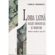 Limba latina, analize gramaticale si traduceri - Camelia Marinescu imagine librariadelfin.ro