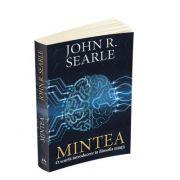 Mintea. Scurta introducere in filosofia mintii - John R. Searle imagine librariadelfin.ro