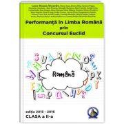 Performanta in Limba Romana prin Concursul Euclid. Caiet pentru clasa a II-a - Laura-Roxana Alexandru