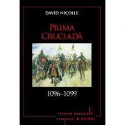 Prima cruciada 1096-1099. Volumul 6 - David Nicolle imagine librariadelfin.ro