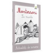Activitati de scriere Montessori - La munte imagine librariadelfin.ro