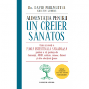 Alimentatie Pentru Un Creier Sanatos - Dr. David Perlmutter
