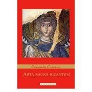 Arta sacra bizantina - Constantin Cavarnos