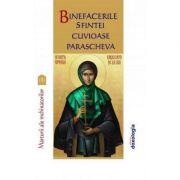 Binefacerile Sfintei Cuvioase Parascheva. Marturii ale inchinatorilor. Vol. 3