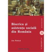 Biserica si asistenta sociala in Romania - Ion Petrica imagine librariadelfin.ro
