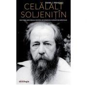 Celalalt Soljenitin. Rostirea Adevarului Despre Un Scriitor Si Ganditor Neinteles - Daniel J. Mahoney