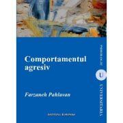 Comportamentul agresiv - Farzaneh Phlavan imagine librariadelfin.ro