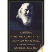 Constiinta dogmatica si viata duhovniceasca in gandirea Parintelui Sofronie Saharov - Ierom. Nathanael Neacsu