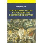 Imagine Controverses Autour Du Deuxieme Sexe De Simone Beauvoir - Simona Necula