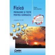 Fizica. Probleme si teste pentru gimnaziu clasele VI-VIII - Florin Macesanu imagine librariadelfin.ro