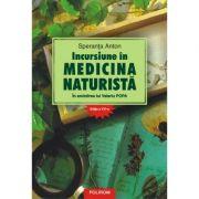 Incursiune in medicina naturista. In amintirea lui Valeriu Popa - Speranta Anton imagine librariadelfin.ro