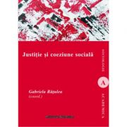 Justitie si coeziune sociala - Gabriela Ratulea imagine librariadelfin.ro