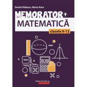 Memorator de matematica pentru clasele IX-XII - Marta Kasa imagine librariadelfin.ro