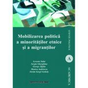 Mobilizarea politica a minoritatilor etnice si a migrantilor imagine librariadelfin.ro
