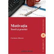 Motivatia. Teorii si practici - Carmen Buzea imagine librariadelfin.ro