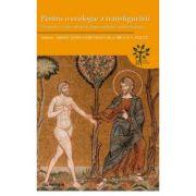 Pentru o ecologie a transfigurarii. Perspective crestin-ortodoxe asupra mediului, naturii si creatiei - Arhid. John Chryssavgis, Bruce V. Foltz