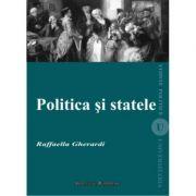 Politica si statele - Raffaella Gherardi imagine librariadelfin.ro