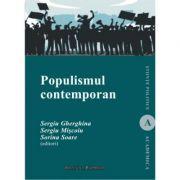 Populismul contemporan. Un concept controversat si formele sale diverse - Sergiu Gherghina, Sergiu Miscoiu, Sorina Soare imagine librariadelfin.ro