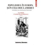 Populismul in Europa si in cele doua Americi. Amenintare sau remediu pentru democratie? - Cas Mudde, Rovira Cristobal Kaltwasser imagine librariadelfin.ro
