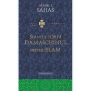 Sfantul Ioan Damaschinul despre Islam -