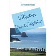 Voluntar In Insula Pastelui - Cella Eftimescu