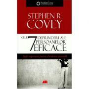 Cele 7 deprinderi ale persoanelor eficace, lectii importante pentru schimbarea personala - Stephen R. Covey