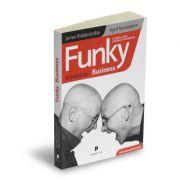 Funky Business. Talentul face capitalul sa danseze - Kjell Nordstrom, Jonas Ridderstrale