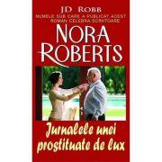 Imagine Jurnalele Unei Prostituate De Lux - Nora Roberts
