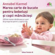 Marea carte de bucate pentru bebelusi mancaciosi. 200 de retete sanatoase si usor de preparat pentru copilul tau - Annabel Karmel imagine libraria delfin 2021