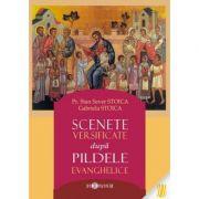 Scenete versificate dupa pildele evanghelice - Pr. Stan Sever Stoica, Gabriela Stoica
