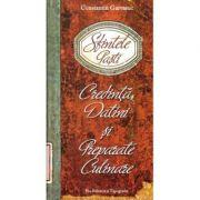 Sfintele Pasti. Credinta, Datini si Preparate Culinare - Constantin Garvasuc