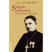 Simple povestiri. Cugetari morale despre viata de toate zilele - Pr. Dimitrie Bejan
