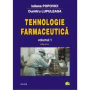 Tehnologie farmaceutica Volumul I - Dumitru Lupuleasa, Iuliana Popovici imagine libraria delfin 2021