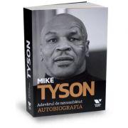 """Victoria Books: Mike Tyson. Adevarul de necombatut. Autobiografia - Larry """"Ratso"""