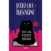 320 de pisici negre - Rodica Ojog-Brasoveanu imagine librariadelfin.ro