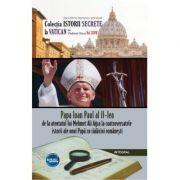 Papa Ioan Paul al II-lea – de la atentatul lui Mehmet Ali Agca la controversatele miracole ale unui papa cu radacini romanesti - Vladimir Duca