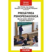 Pregatirea psihopedagogica. Manual pentru definitivat si gradul didactic II - Dan Potolea, Ioan Neacsu, Romita B. Iucu, Ion-Ovidiu Panisoara