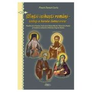 Sfintii isihasti romani - teologi ai harului dumnezeiesc - Pr. Daniel Coriu
