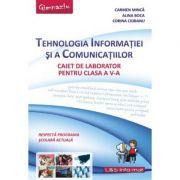 Tehnologia Informatiei si a Comunicatiilor - caiet pentru clasa a V-a imagine librariadelfin.ro