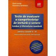 Teste de evaluare a competentelor de lectura si scriere la Limba si literatura romana pentru clasele V-VI dupa modelul evaluarilor internationale imagine librariadelfin.ro