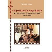 Un parinte cu viata sfanta - Ieromonahul Simon Arvanitis (1901-1988) - Monahul Zosima, Andrei Dragulinescu