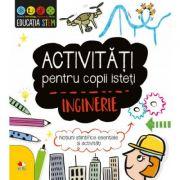Activitati Pentru Copii Isteti. Inginerie