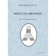 Discul lui Archaeus. Eseuri de praxiologie (II) - Gheorghe Novac